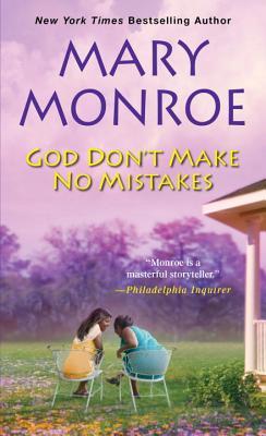 God Don't Make No Mistakes - Monroe, Mary
