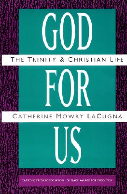 God for Us: The Trinity and Christian Life - Lacugna, Catherine M