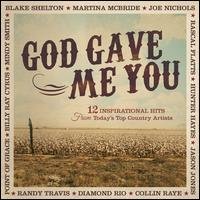 God Gave Me You: 12 Inspirational Hits from Today's Top Country Artists - Various Artists