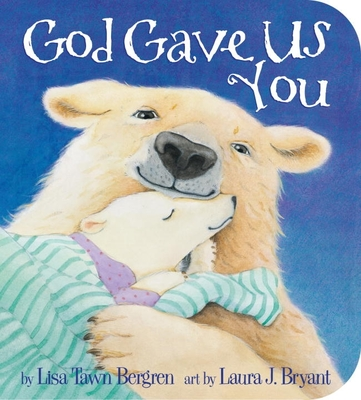 God Gave Us You - Bergren, Lisa T