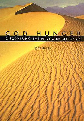 God Hunger: Discovering the Mystic in All of Us - Kirvan, John
