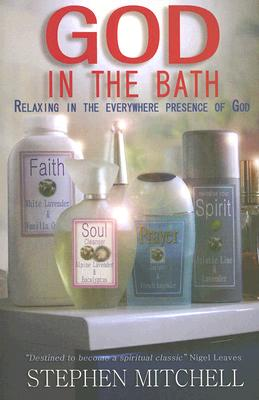 God in the Bath: Relaxing in the Everywhere Presence of God - Mitchell, Stephen
