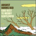 God Rest Ye Merry Gentlemen - August Burns Red