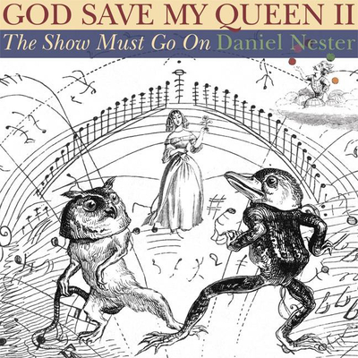God Save My Queen II: The Show Must Go on - Nester, Daniel