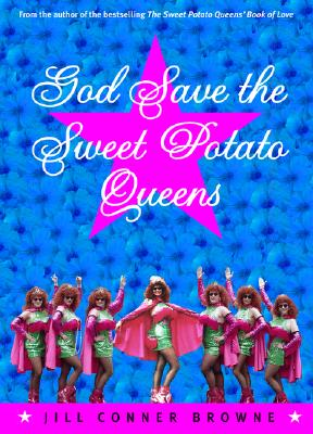 God Save the Sweet Potato Queens - Browne, Jill Conner