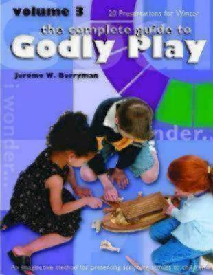 Godly Play Volume 3: 20 Presentations for Winter - Berryman, Jerome W