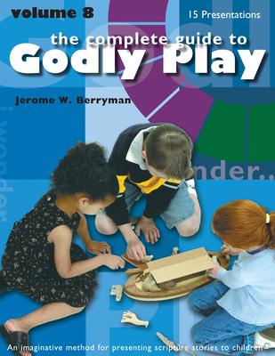 Godly Play Volume 8: Enrichment Presentations - Berryman, Jerome W