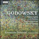 Godowsky: Passacaglia; 4 Poems; Transcriptions; Paraphrases