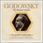 Godowsky: The Pianists' Pianist