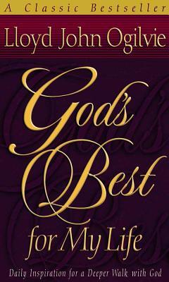 God's Best for My Life - Ogilvie, Lloyd John, Dr.