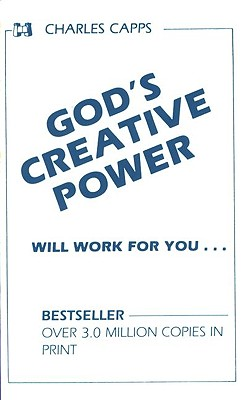 God's Creative Power Will Work for You - Capps, Charles