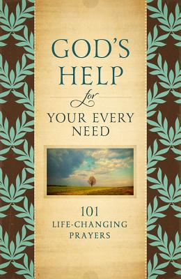 God's Help for Your Every Need: 101 Life-Changing Prayers - Howard Books