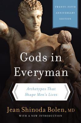 Gods in Everyman: Archetypes That Shape Men's Lives - Bolen, Jean Shinoda