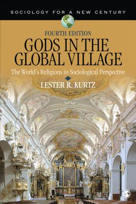 Gods in the Global Village: The World's Religions in Sociological Perspective - Kurtz, Lester R.