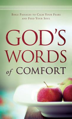 God's Words of Comfort: Bible Passages to Calm Your Fears and Feed Your Soul - Bethany House (Creator)