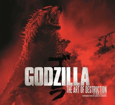 Godzilla: The Art of Destruction - Vaz, Mark Cotta