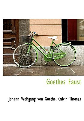 Goethes Faust - Goethe, Johann Wolfgang von, and Thomas, Calvin