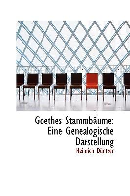 Goethes Stammb Ume: Eine Genealogische Darstellung - Duntzer, Heinrich