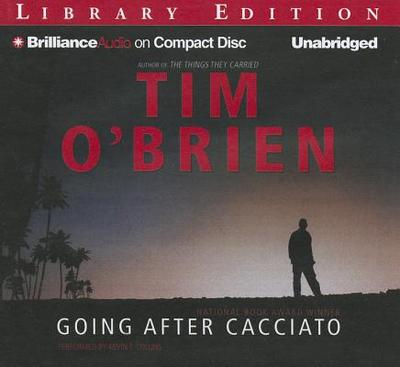 Going After Cacciato - O'Brien, Tim, and Collins, Kevin T (Read by)