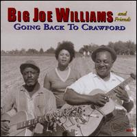 Going Back to Crawford - Big Joe Williams & Friends