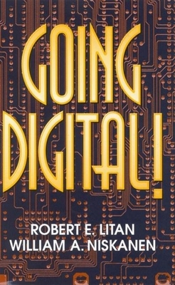Going Digital! - Litan, Robert E, and Niskanen, William A