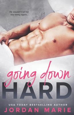 Going Down Hard - Harper, Robin, and Marie, Jordan