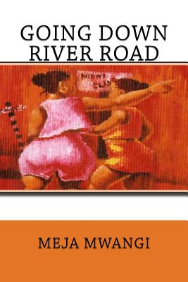 Going Down River Road - Mwangi, Meja