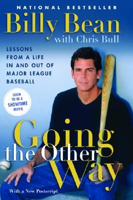 Going the Other Way: Lessons from a Life in and Out of Major League Baseball - Bean, Billy, and Bull, Chris