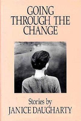 Going Through the Change: Stories - Daugharty, Janice