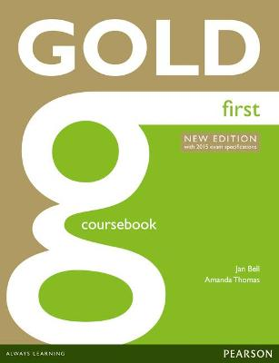 Gold First New Edition Coursebook - Bell, Jan, and Thomas, Amanda