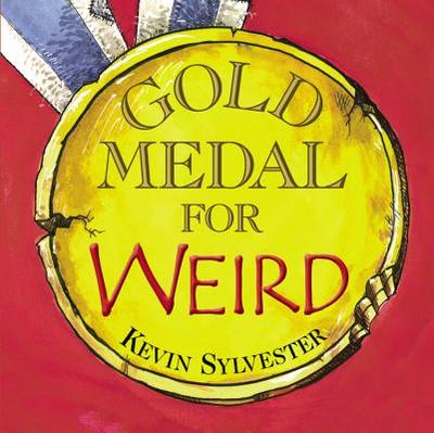 Gold Medal for Weird - Sylvester, Kevin