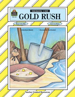 Gold Rush Thematic Unit - Bednar, Nancy