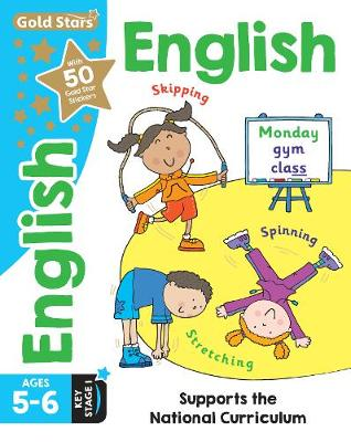 Gold Stars English Ages 5-6 Key Stage 1: Supports the National Curriculum - Hughes, Monica, and Root, Betty, and Cooper, Steph (Consultant editor)