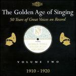 Golden Age of Singing Vol.2 (1910-20)