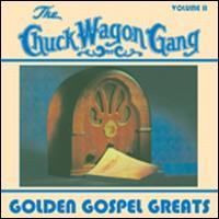Golden Gospel Greats, Vol. 2 - Chuck Wagon Gang