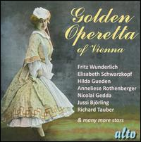 Golden Operetta of Vienna - Anneliese Rothenberger (vocals); Elisabeth Schwarzkopf (vocals); Emmy Loose (vocals); Erich Kunz (vocals);...