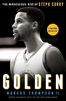 Golden: The Miraculous Rise of Steph Curry - Thompson, Marcus