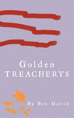 Golden Treacherys - Matich, Ben