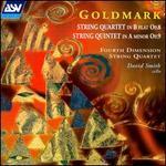 Goldmark: String Quartet Op.8; String Quintet Op.9