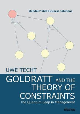 Goldratt and the Theory of Constraints - The Quantum Leap in Management - Uwe Techt