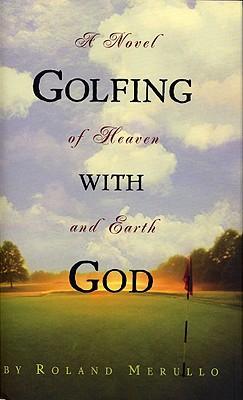 Golfing with God - Merullo, Roland