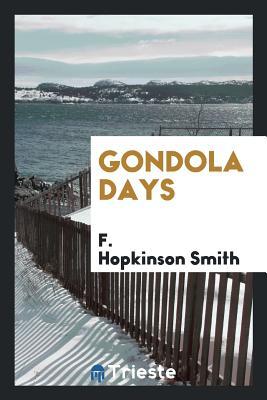 Gondola Days - Smith, F Hopkinson