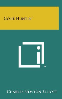 Gone Huntin' - Elliott, Charles Newton