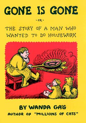 Gone Is Gone: Or the Story of a Man Who Wanted to Do Housework - Gag, Wanda