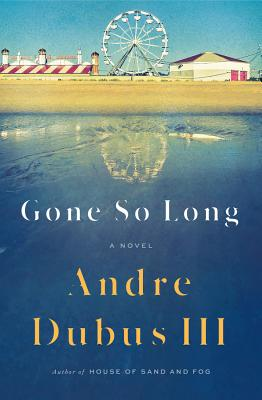 Gone So Long - Dubus, Andre, III