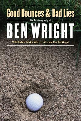 Good Bounces and Bad Lies - Wright, Ben