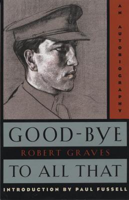 Good-Bye to All That: An Autobiography - Graves, Robert