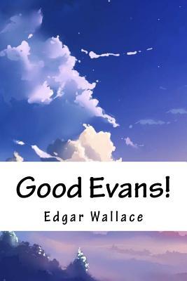 Good Evans! - Wallace, Edgar