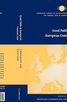 Good Faith in European Contract Law - Zimmermann, Reinhard (Editor), and Whittaker, Simon (Editor)