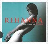 Good Girl Gone Bad [Reloaded] - Rihanna